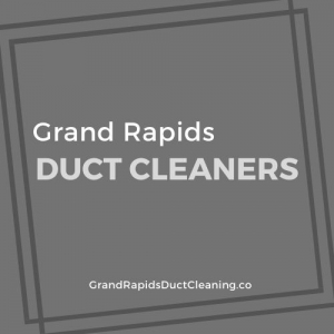 best-air-duct-cleaning-grand-rapids-mi-usa